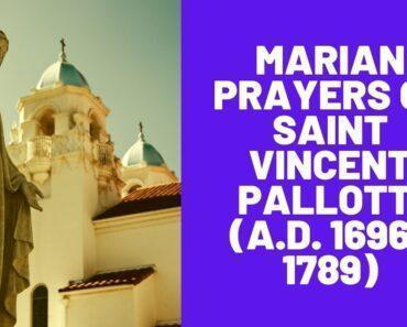 Marian Prayers of Saint Vincent Pallotti (A.D. 1696–1789)