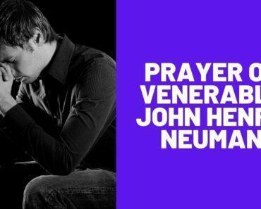 Prayer of Venerable John Henry Neuman
