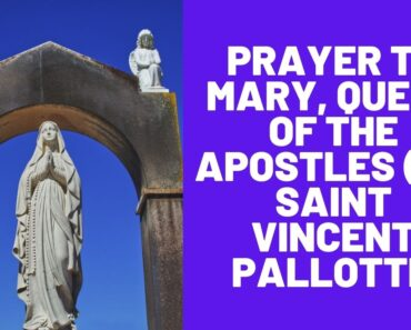 Prayer to Mary, Queen of the Apostles (by Saint Vincent Pallotti)