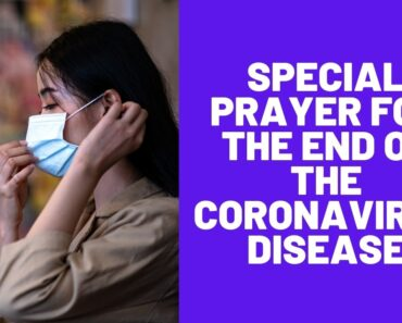 Special Prayer for the End of the Coronavirus Disease